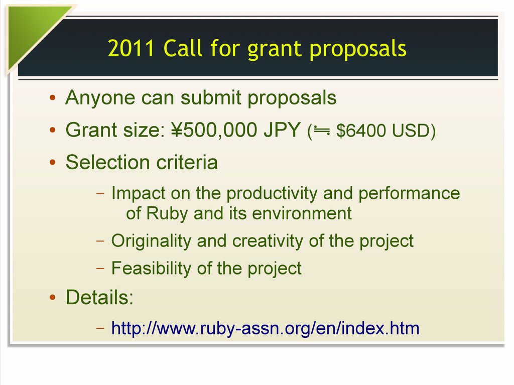 2011 Call for grant proposals ● Anyone can subm...