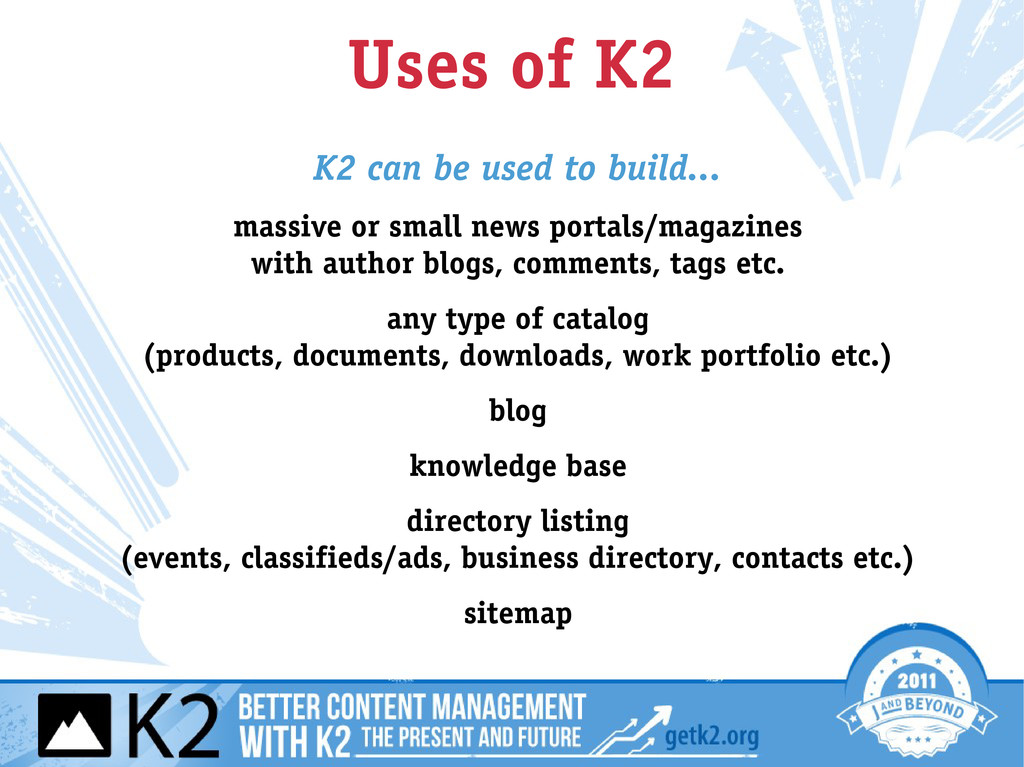 Uses of K2 K2 can be used to build... massive o...