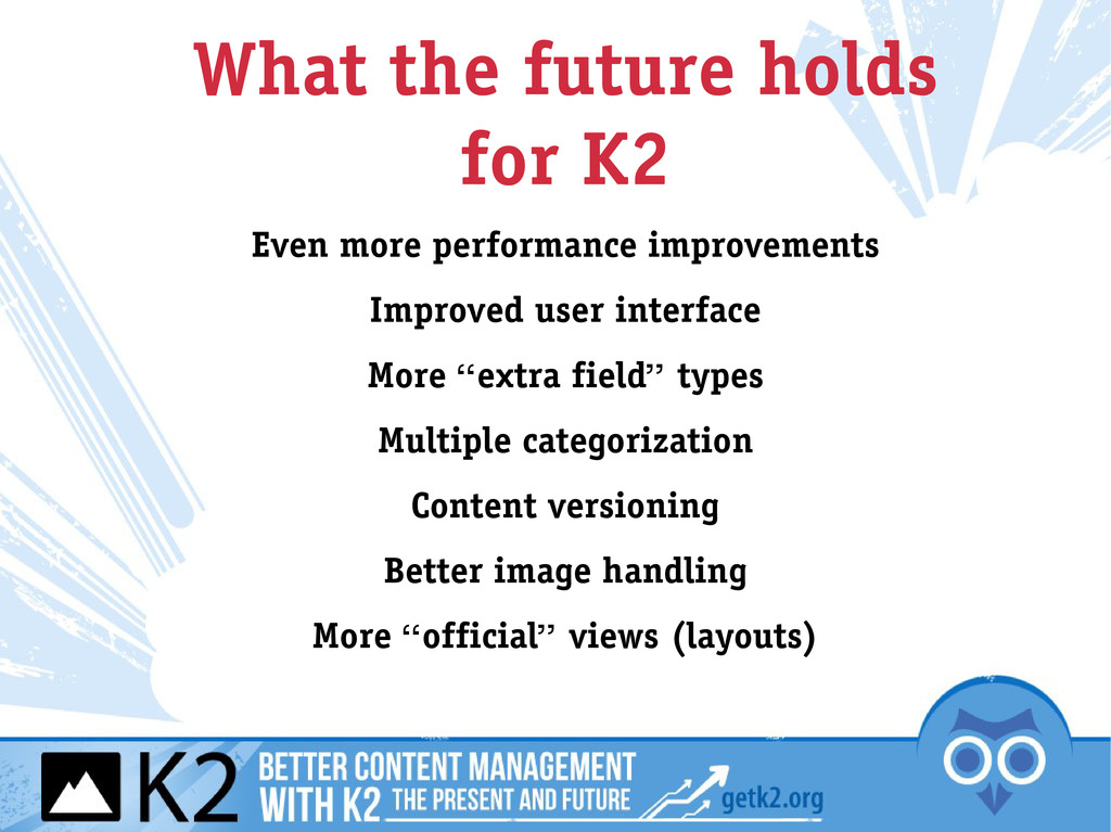 What the future holds for K2 Even more performa...