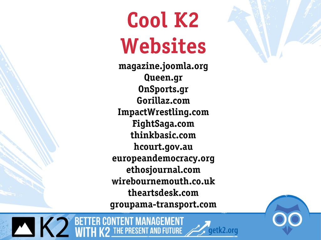 Cool K2 Websites magazine.joomla.org Queen.gr O...