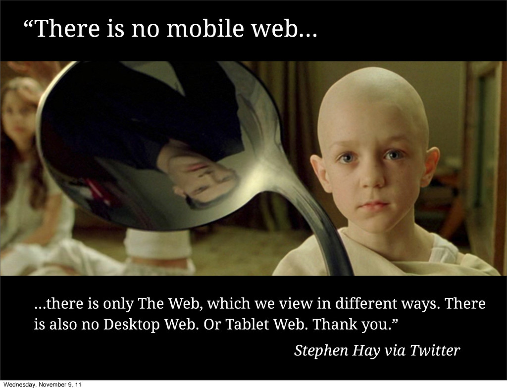 ...there is only The Web, which we view in diff...