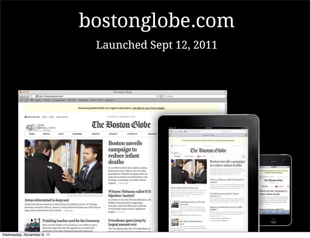 Launched Sept 12, 2011 bostonglobe.com Wednesda...