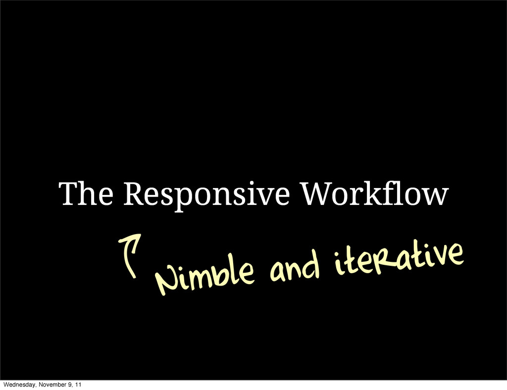 The Responsive Workflow Nimble and iterative We...