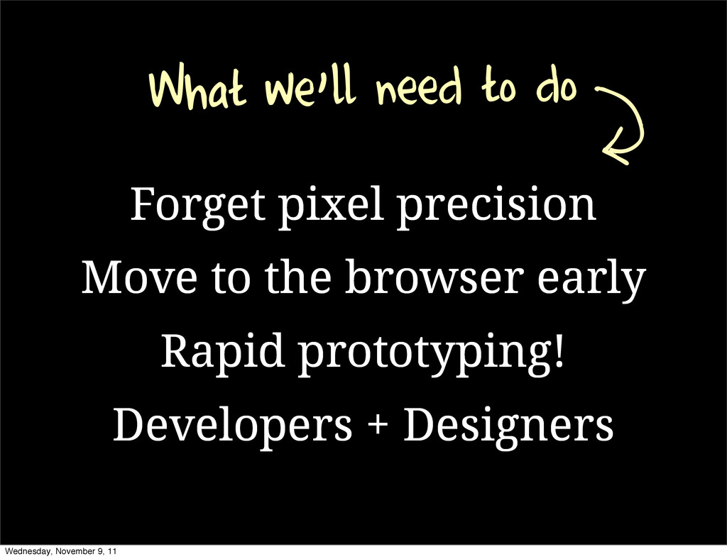 What we'll need to do Forget pixel precision Mo...