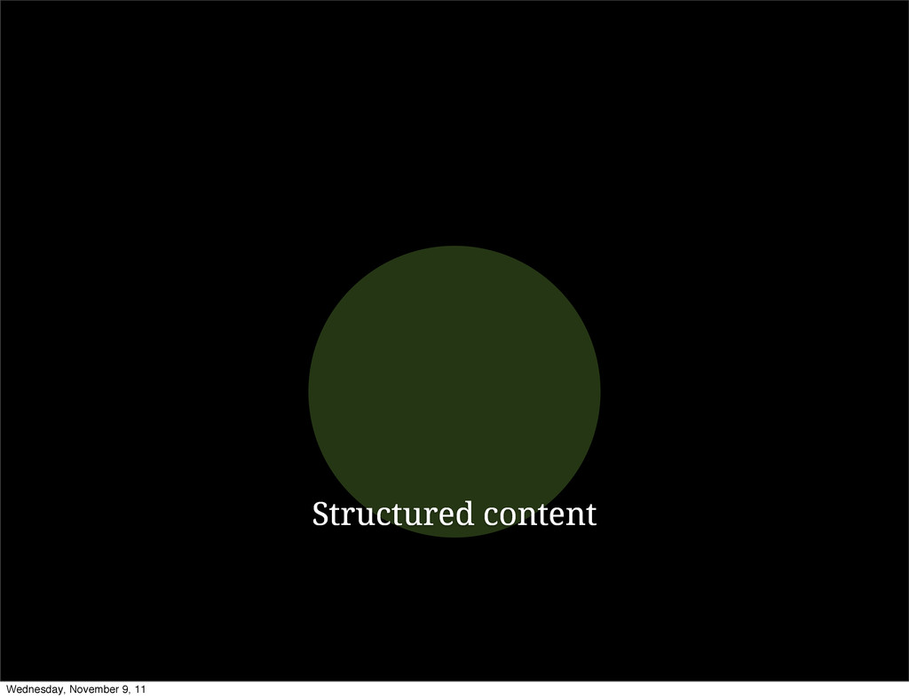 Structured content Wednesday, November 9, 11