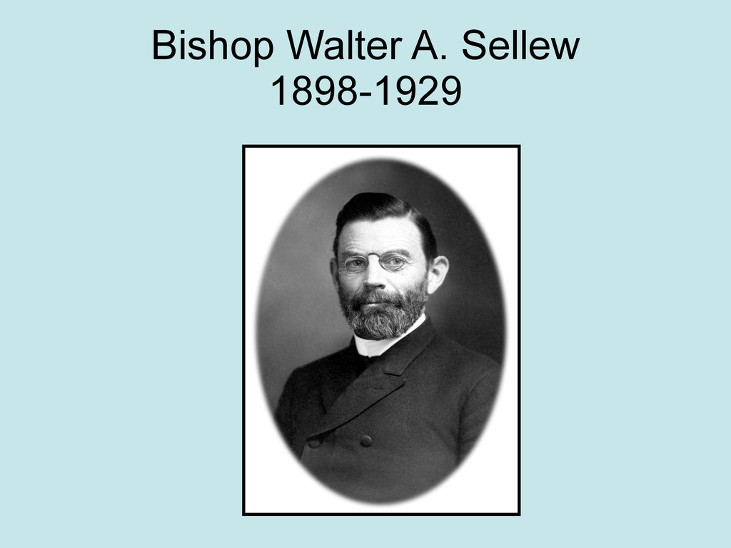 Bishop Walter A. Sellew 1898-1929