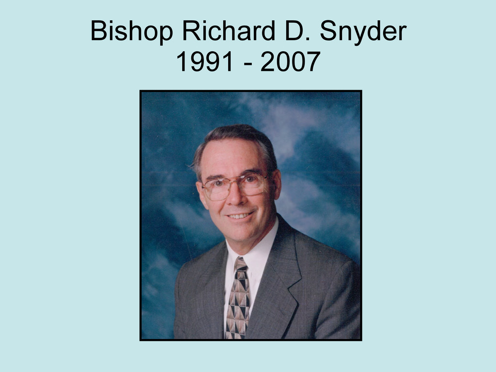 Bishop Richard D. Snyder 1991 - 2007