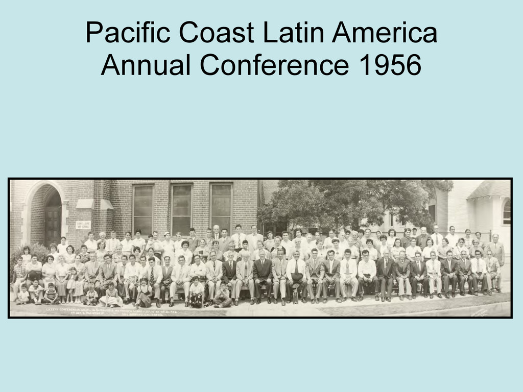 Pacific Coast Latin America Annual Conference 1...