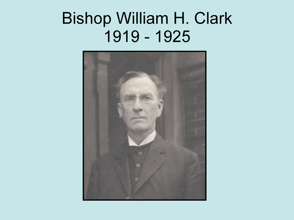 Bishop William H. Clark 1919 - 1925