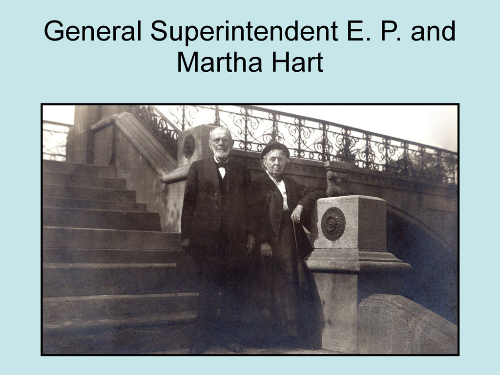 General Superintendent E. P. and Martha Hart