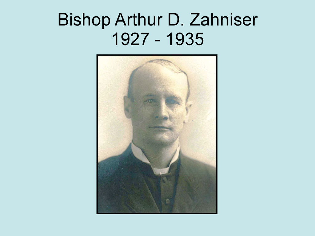Bishop Arthur D. Zahniser 1927 - 1935