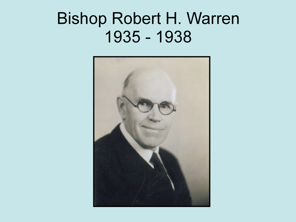 Bishop Robert H. Warren 1935 - 1938