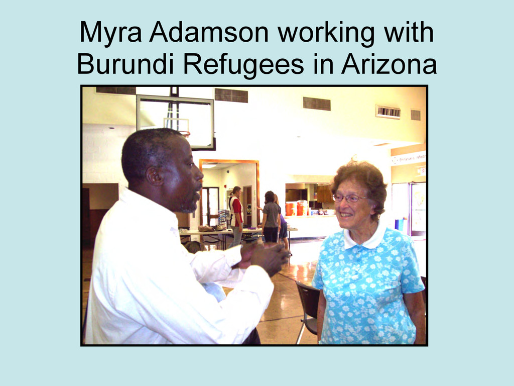Myra Adamson working with Burundi Refugees in A...