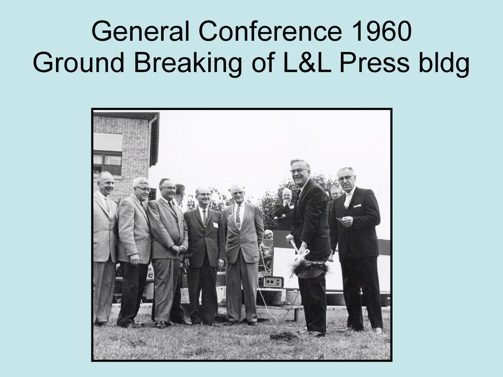 General Conference 1960 Ground Breaking of L&L ...
