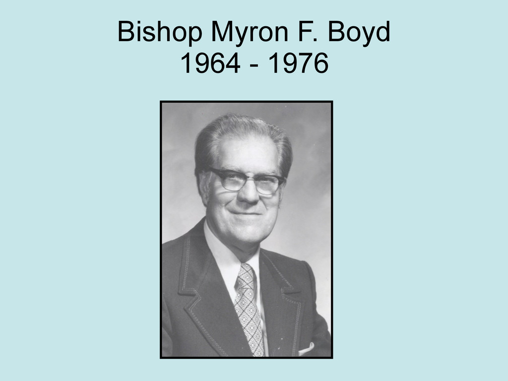 Bishop Myron F. Boyd 1964 - 1976
