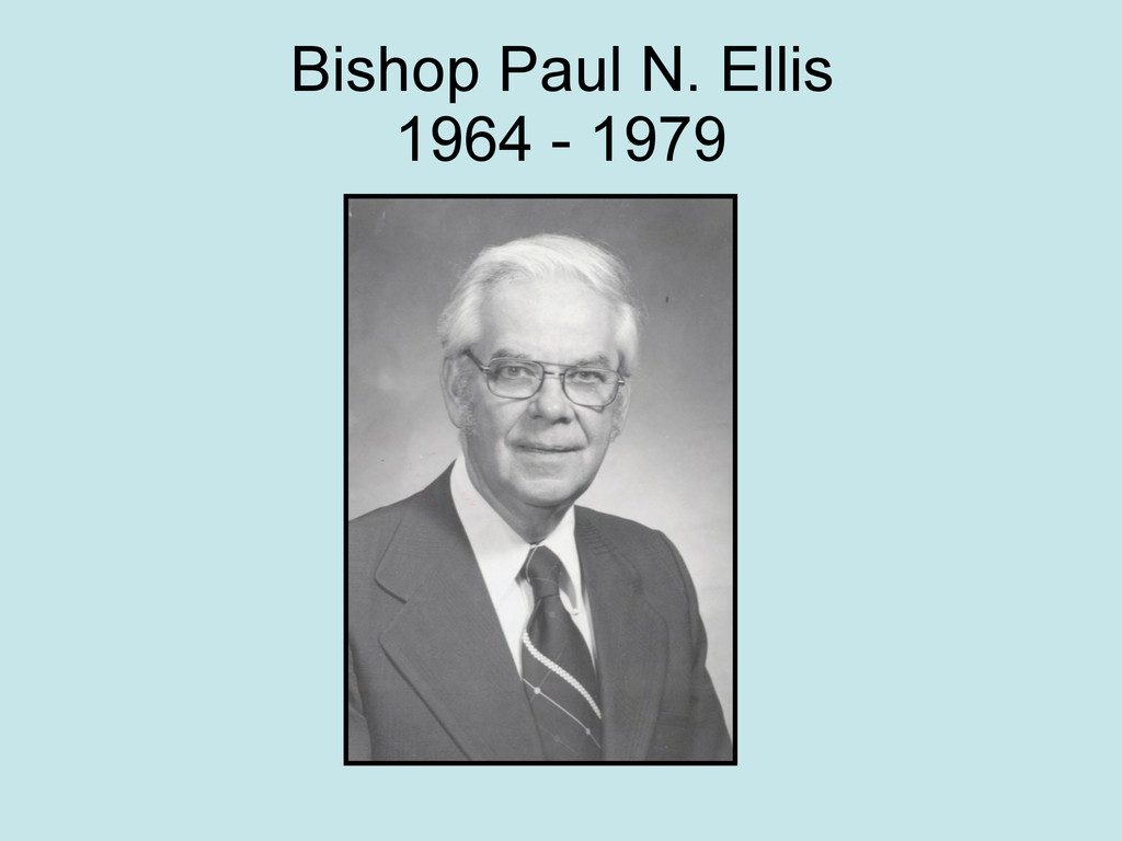 Bishop Paul N. Ellis 1964 - 1979
