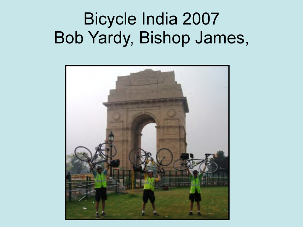 Bicycle India 2007 Bob Yardy, Bishop James,
