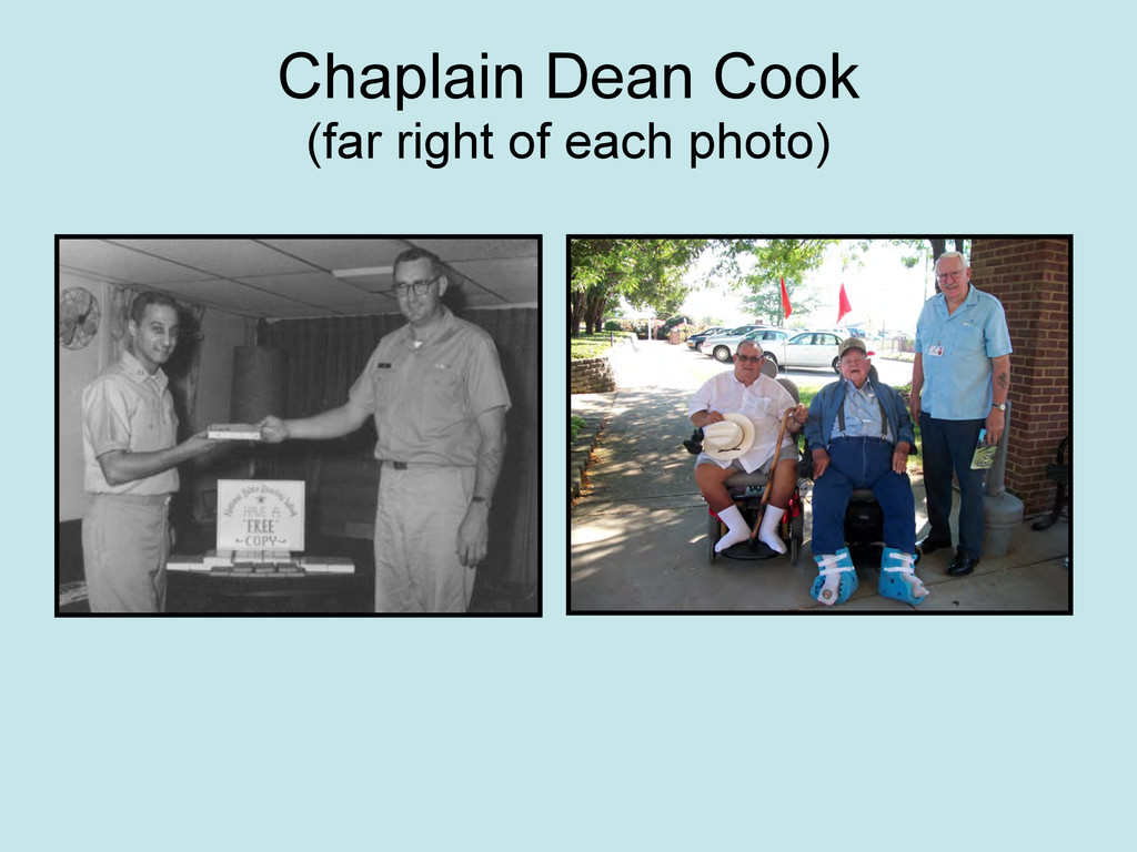 Chaplain Dean Cook (far right of each photo)