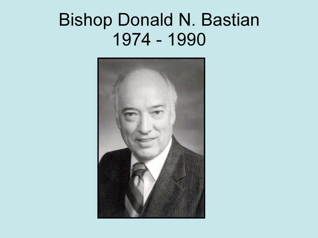 Bishop Donald N. Bastian 1974 - 1990