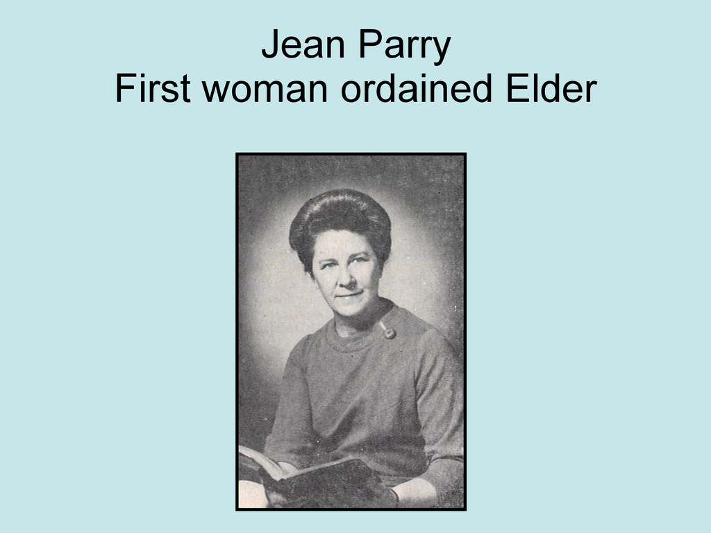 Jean Parry First woman ordained Elder