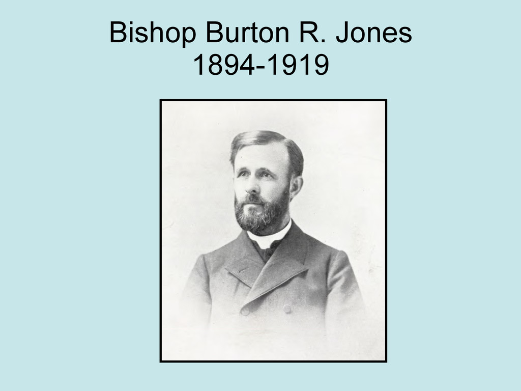 Bishop Burton R. Jones 1894-1919