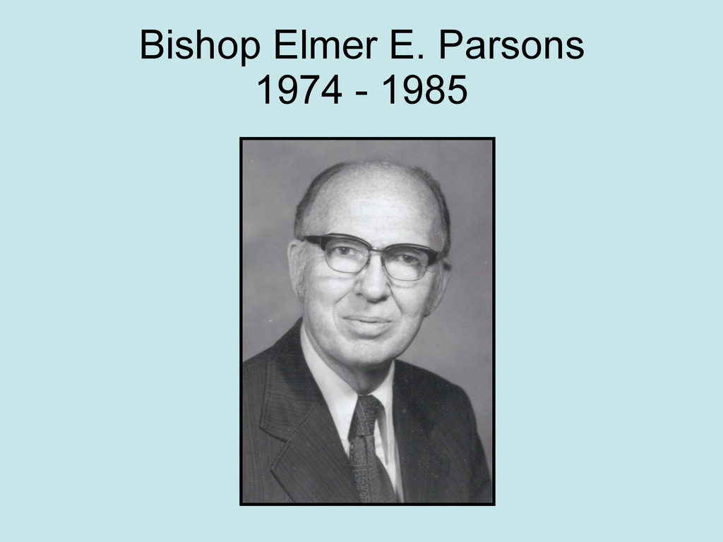Bishop Elmer E. Parsons 1974 - 1985