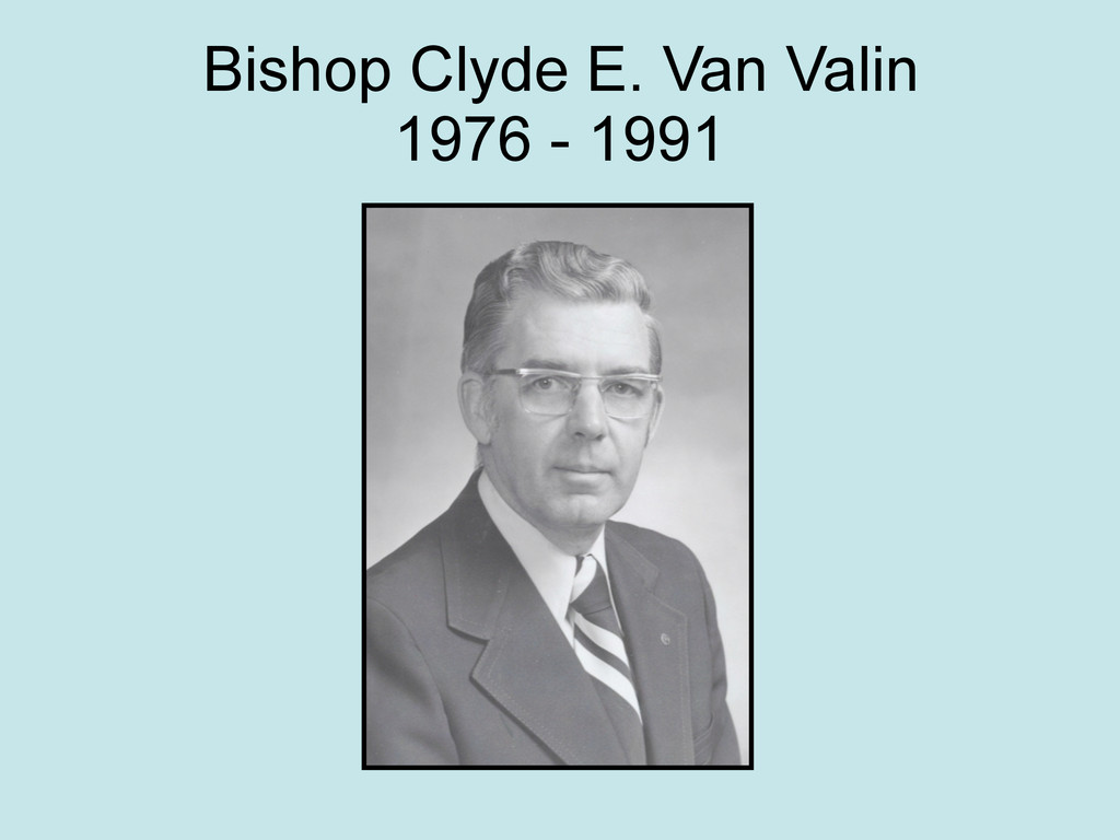 Bishop Clyde E. Van Valin 1976 - 1991