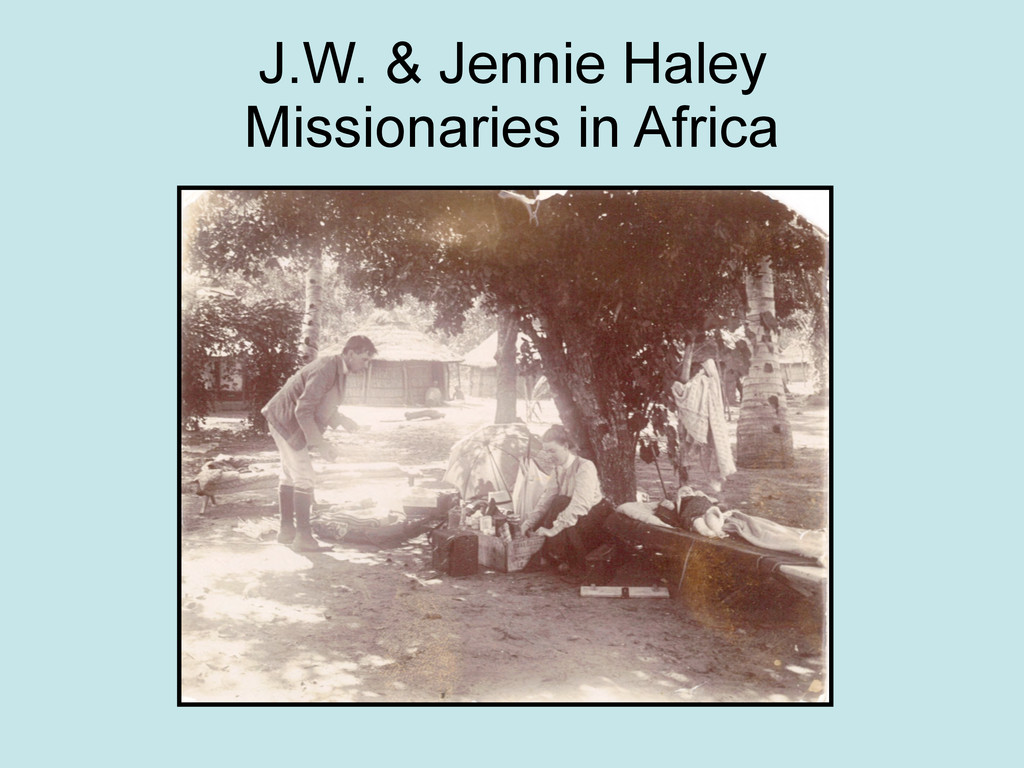 J.W. & Jennie Haley Missionaries in Africa