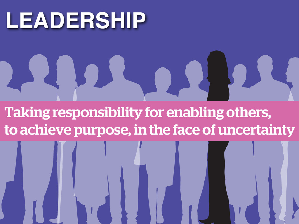 LEADERSHIP Taking responsibility for enabling o...