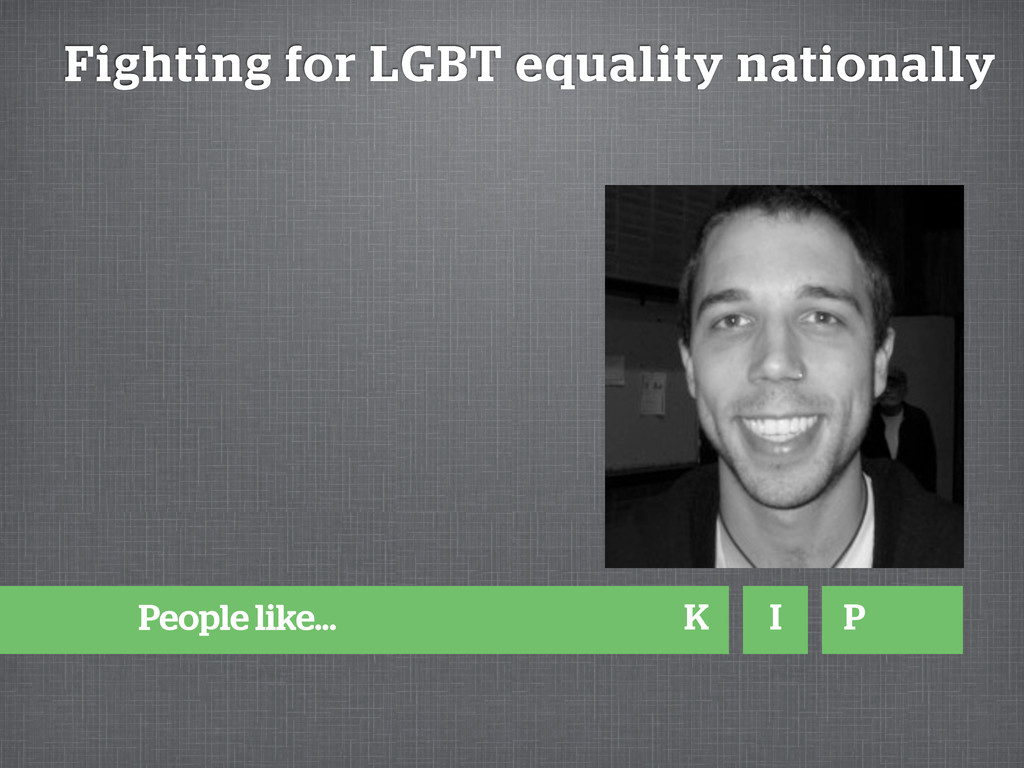 Fighting for LGBT equality nationally People li...