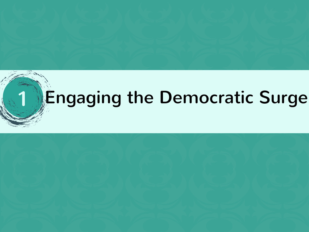 Engaging the Democratic Surge 1