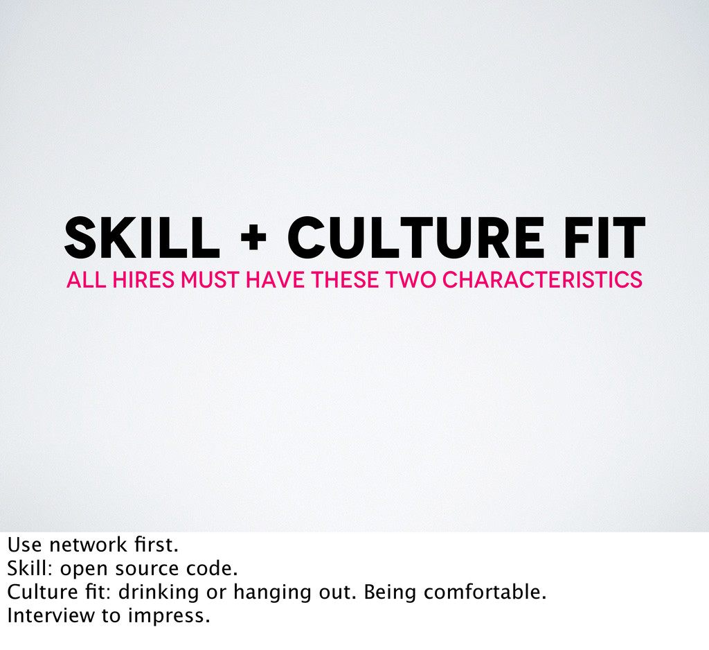 skill + culture fit all hires must have these t...