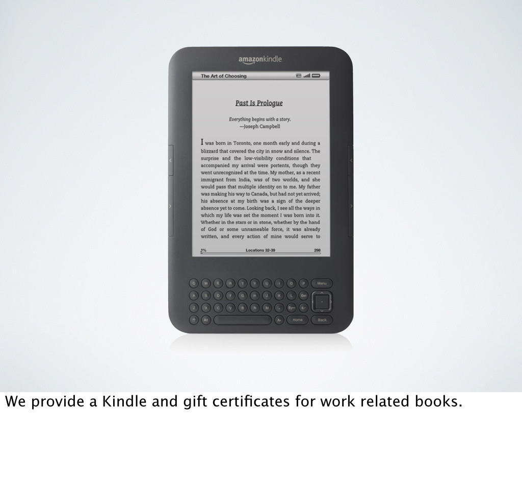 We provide a Kindle and gift certificates for wo...