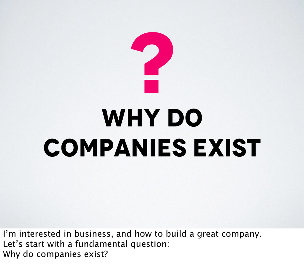 why do companies exist ? I'm interested in busi...