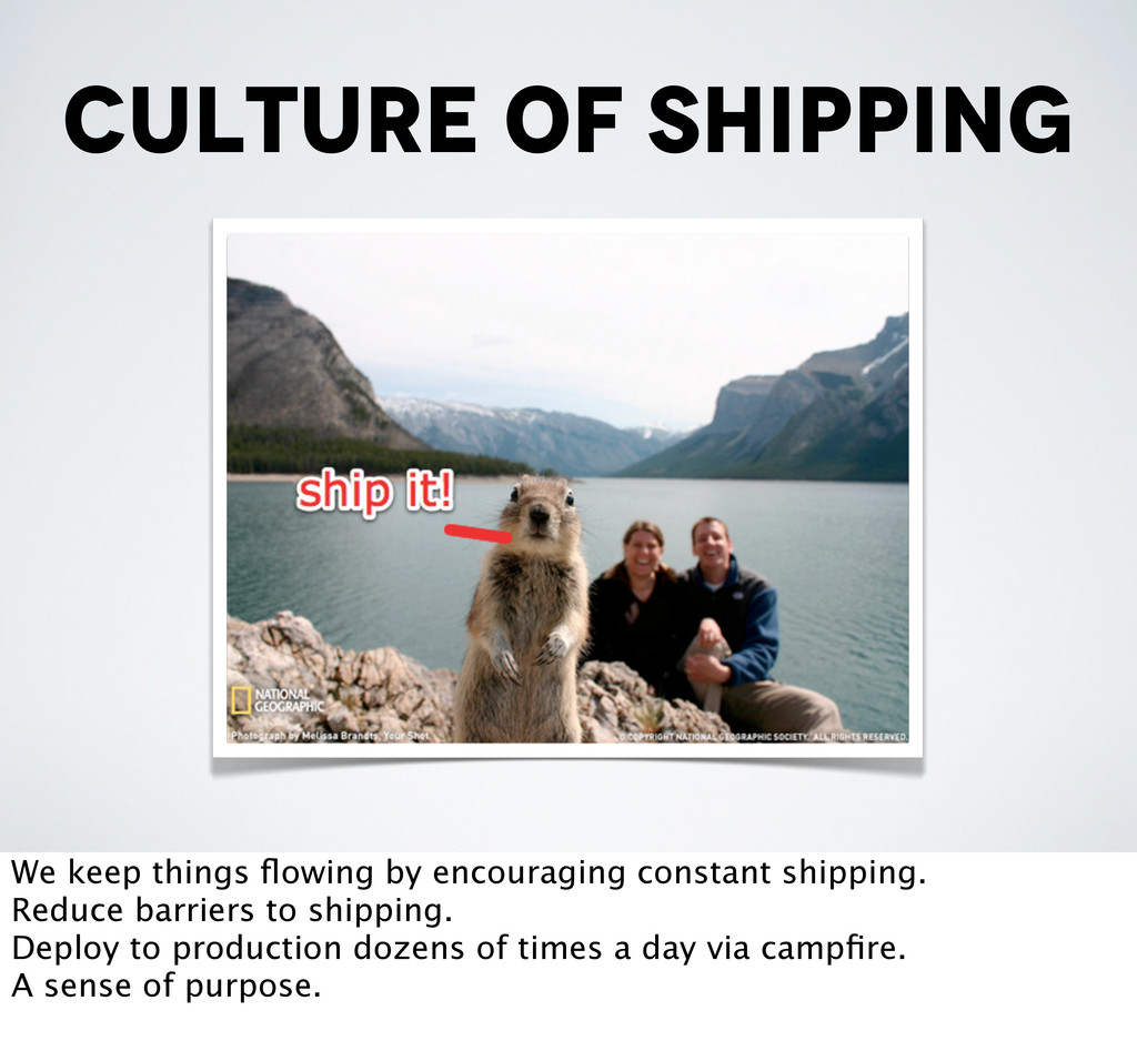culture of shipping We keep things flowing by en...