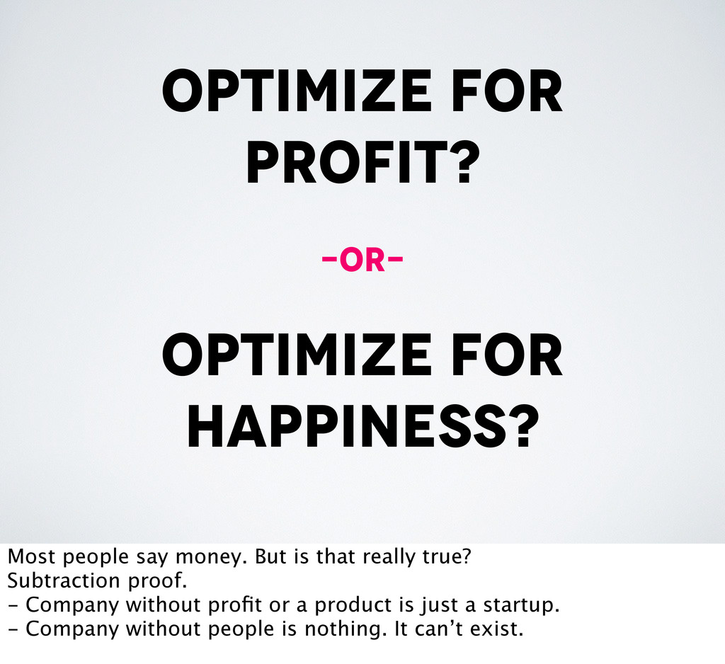 optimize for profit? optimize for happiness? -o...