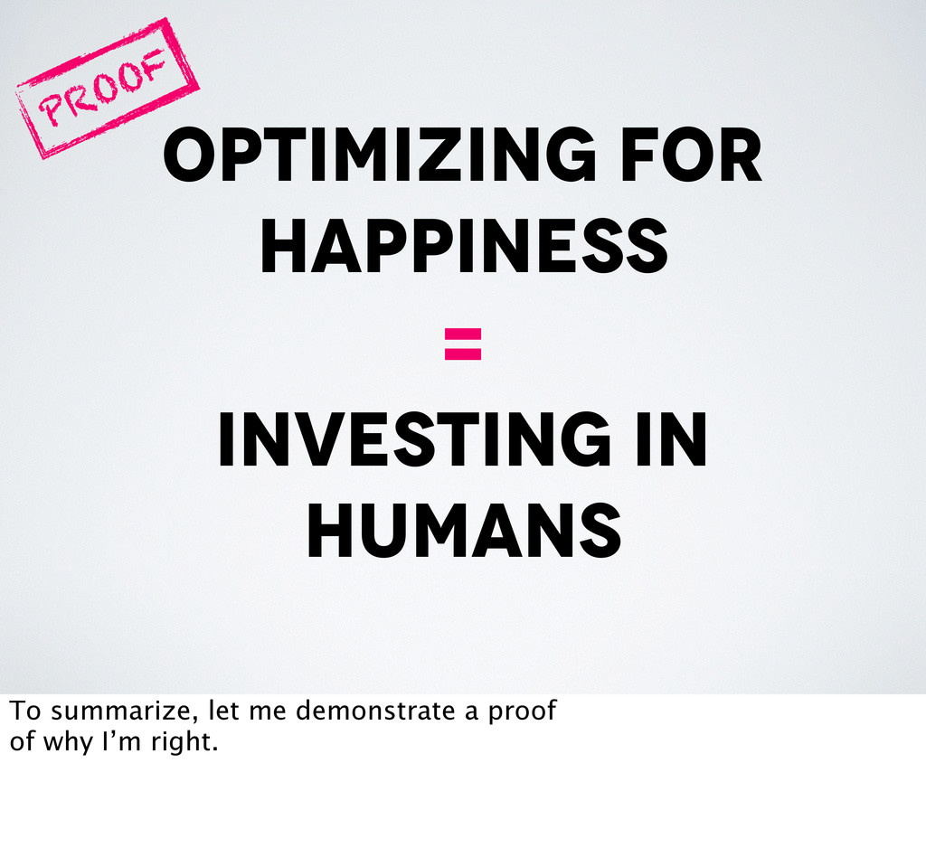 optimizing for happiness = investing in humans ...