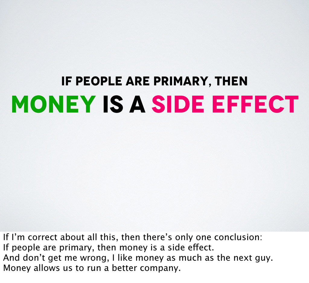 if people are primary, then money is a side eff...