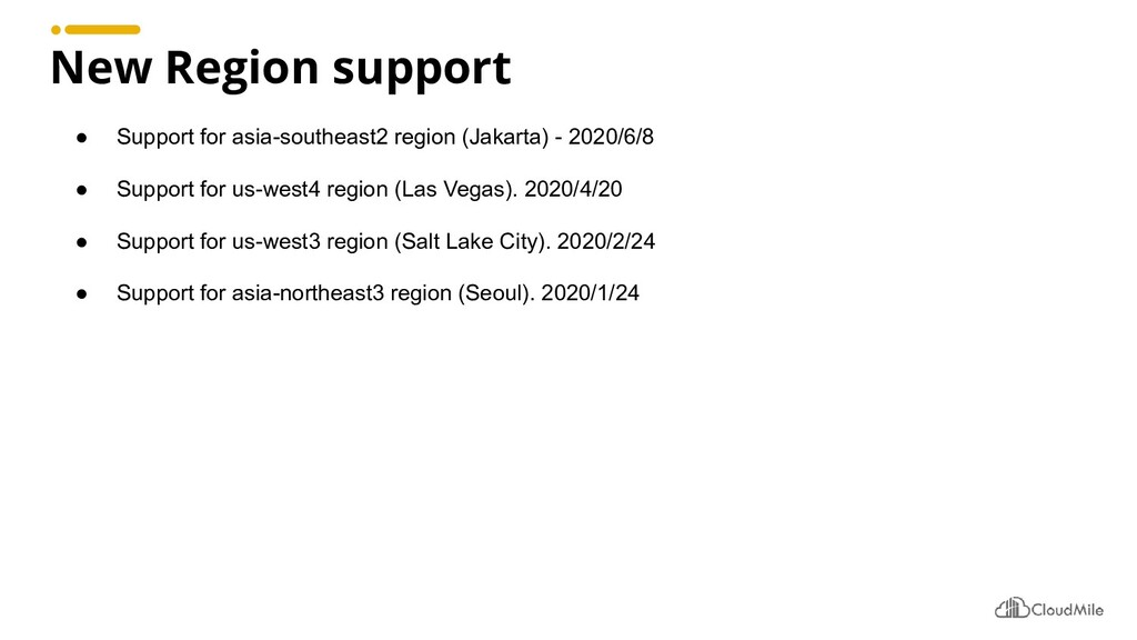 New Region support ● Support for asia-southeast...