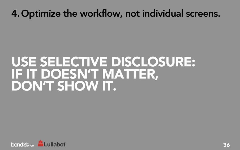 USE SELECTIVE DISCLOSURE: IF IT DOESN'T MATTER,...