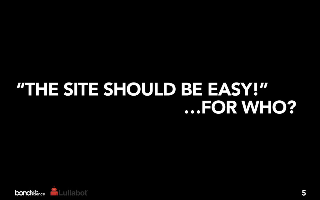 """""""THE SITE SHOULD BE EASY!"""" …FOR WHO? 5"""