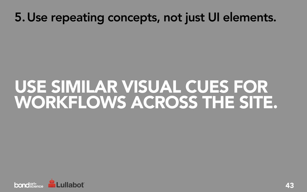 USE SIMILAR VISUAL CUES FOR WORKFLOWS ACROSS TH...