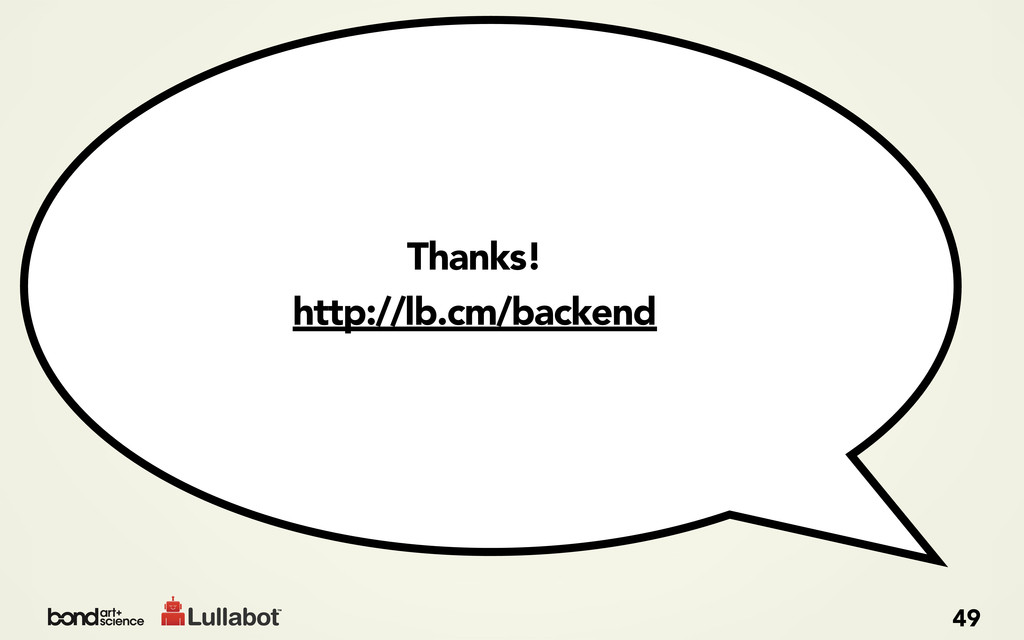 Thanks! http://lb.cm/backend 49