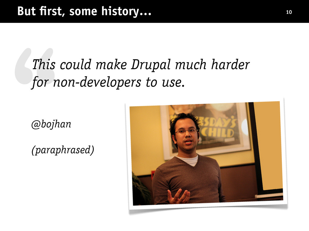""""""" @bojhan (paraphrased) But first, some history…..."""