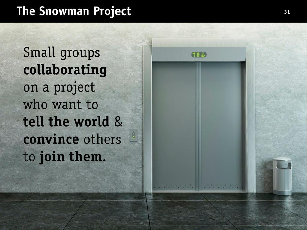 The Snowman Project 31 Small groups collaborati...