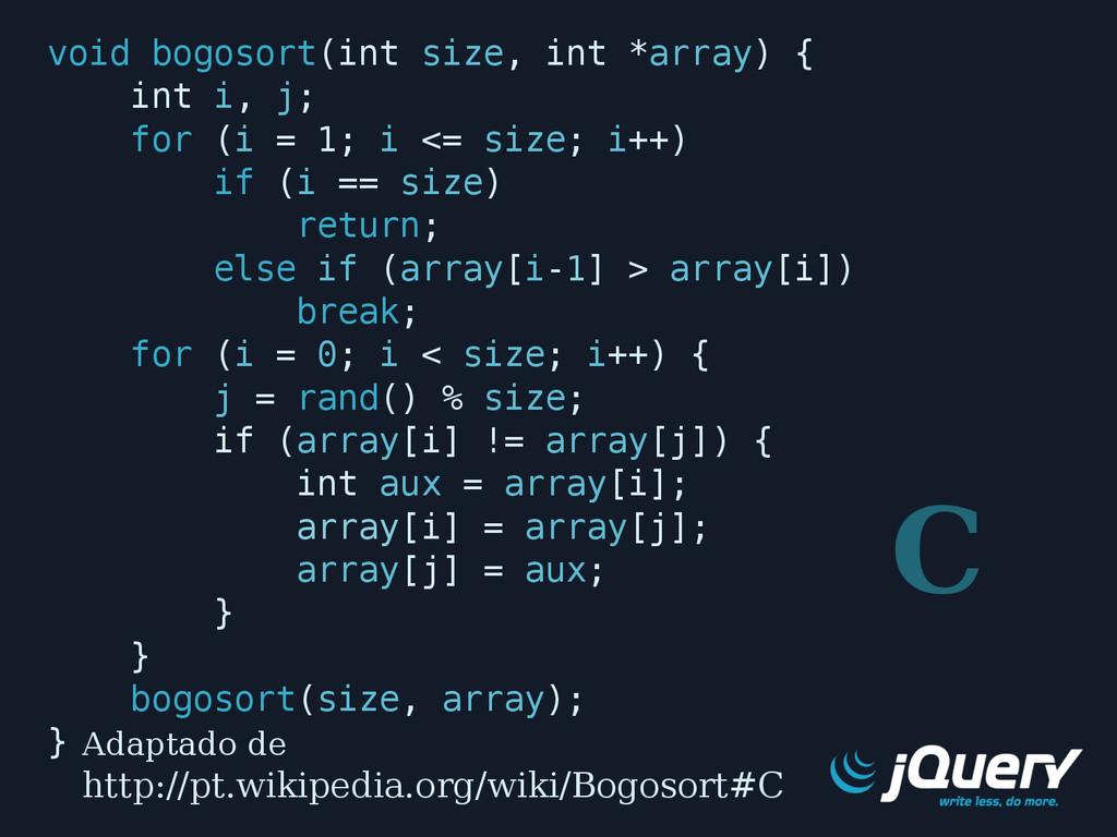 void bogosort(int size, int *array) { int i, j;...