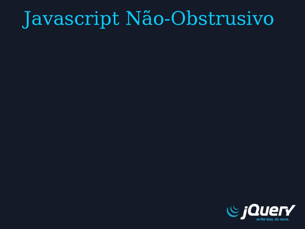 Javascript Não-Obstrusivo