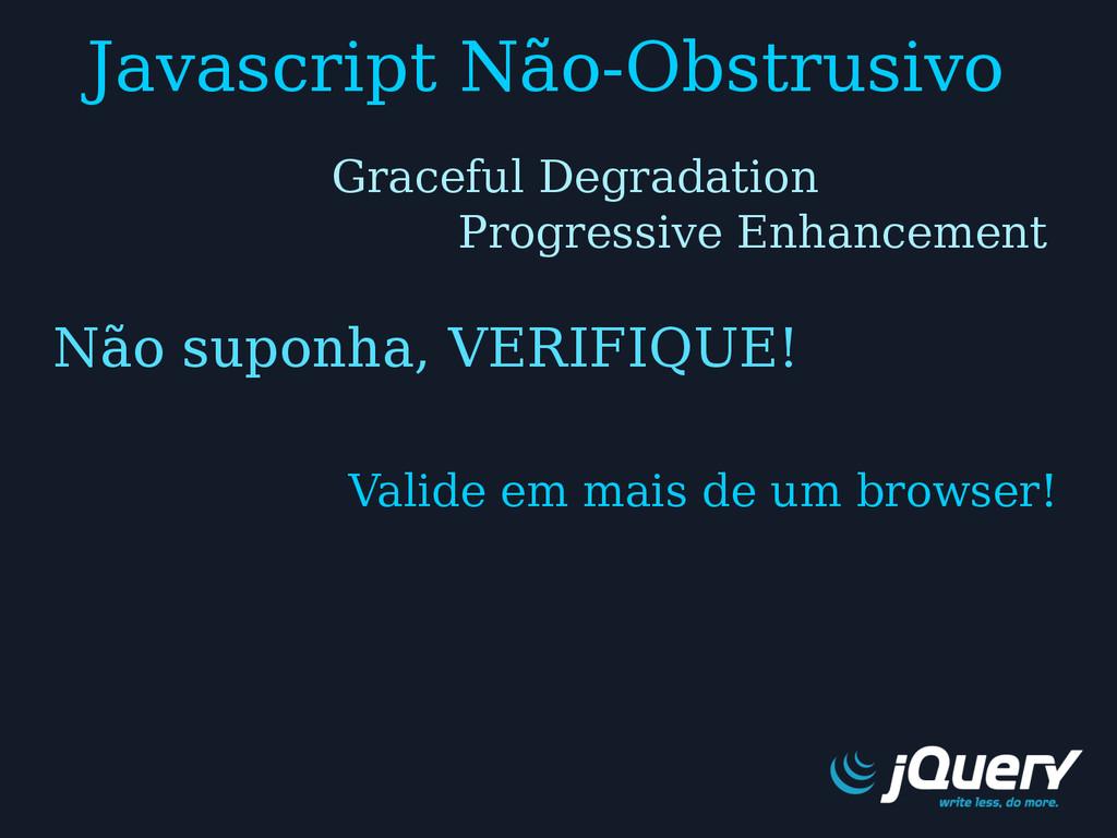 Javascript Não-Obstrusivo Valide em mais de um ...