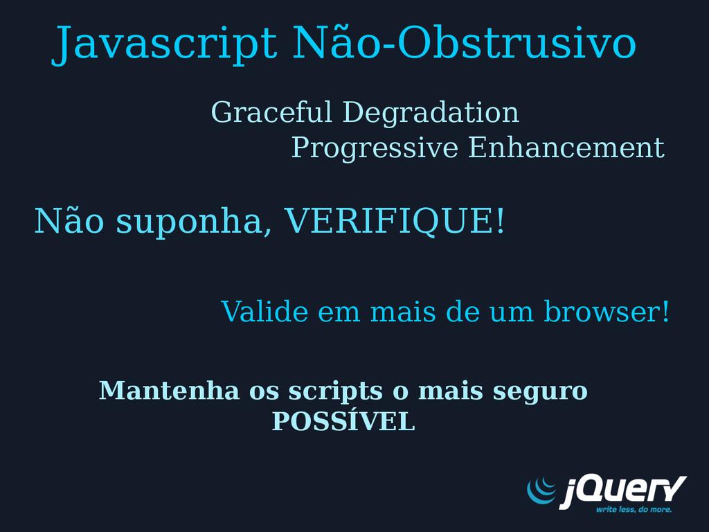 Javascript Não-Obstrusivo Mantenha os scripts o...