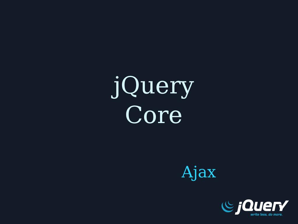 jQuery Core Ajax